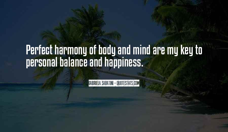 Mind And Body Balance Quotes #1407253