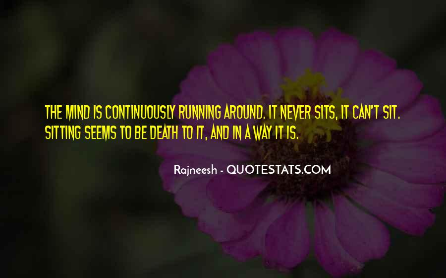 Mind Is Running Quotes #1044978