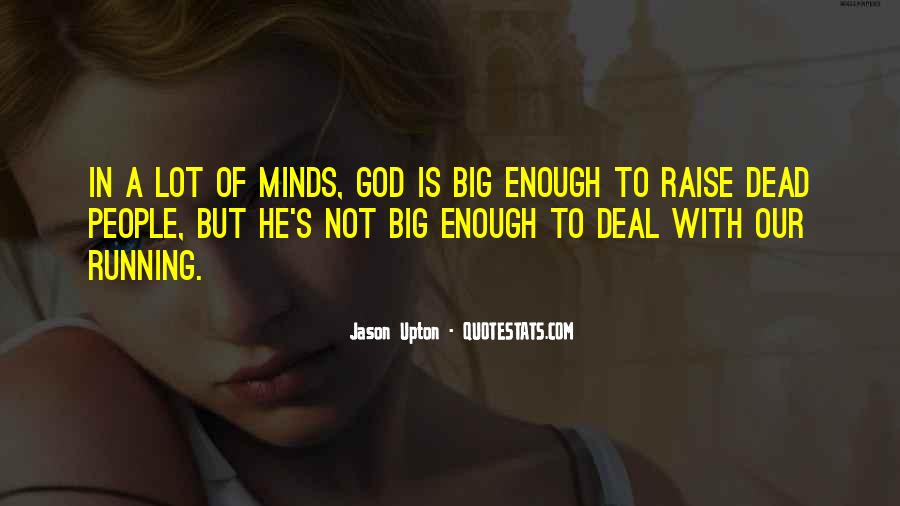 Mind Is Running Quotes #200674