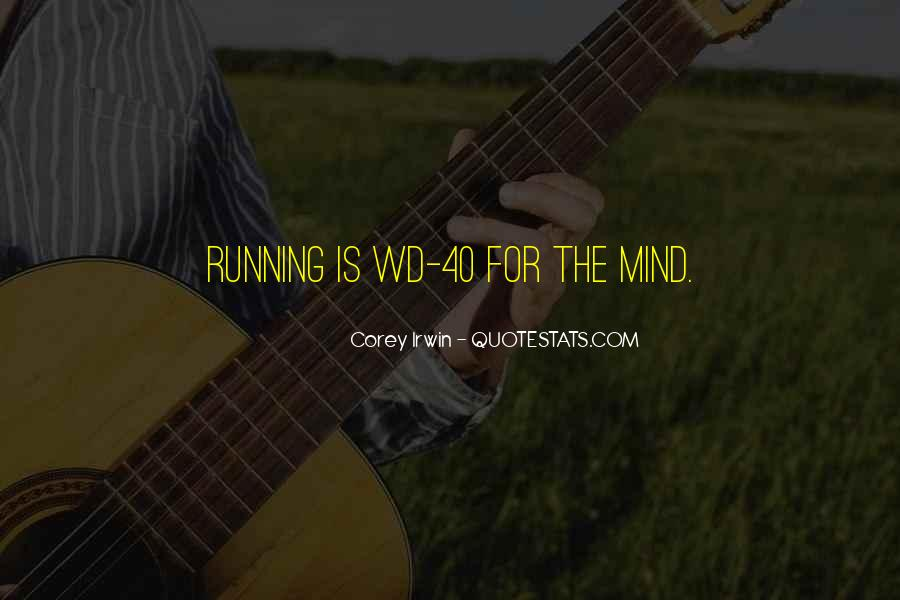 Mind Is Running Quotes #289274