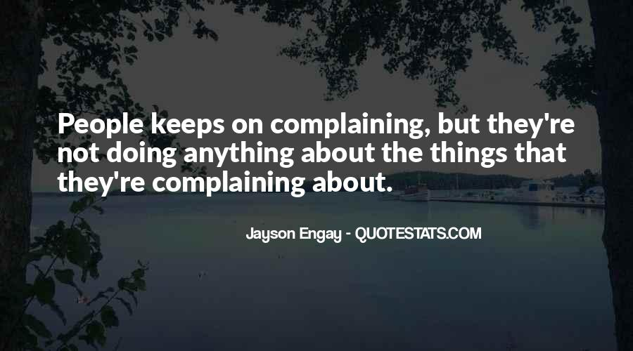 Quotes About Complaining People #909916