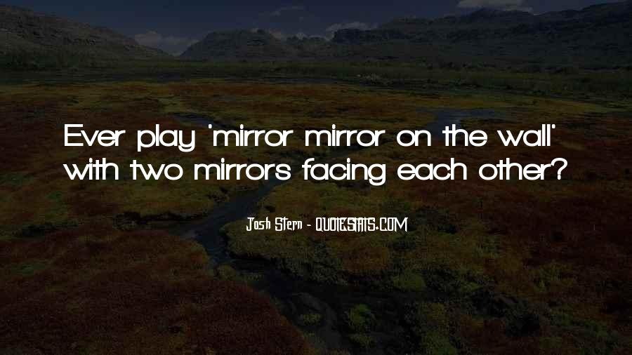 Mirror On The Wall Quotes #1259354