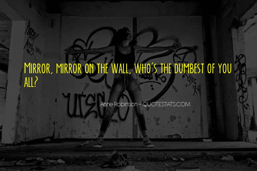 Mirror On The Wall Quotes #1333743