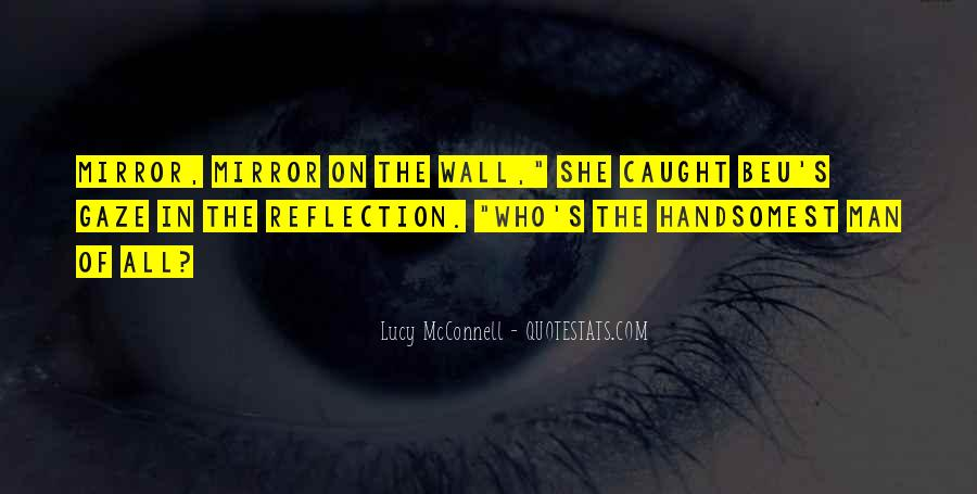 Mirror On The Wall Quotes #1804935