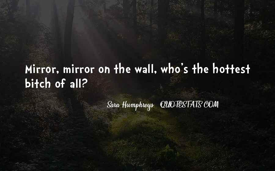 Mirror On The Wall Quotes #191858
