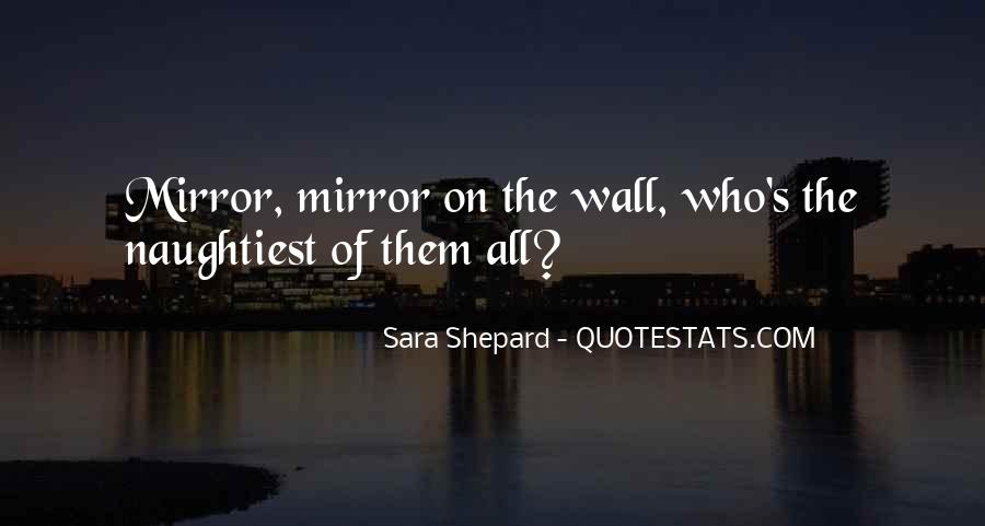 Mirror On The Wall Quotes #366808