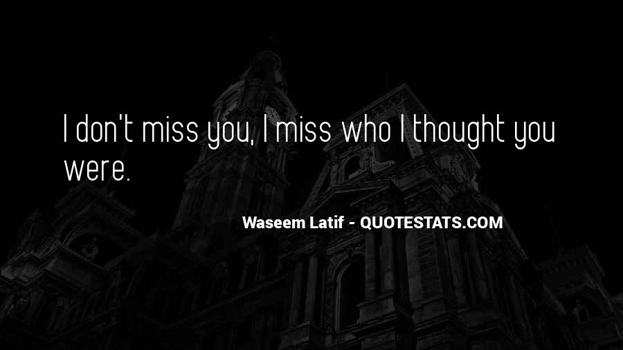 Miss Me When I'm Gone Quotes #14393