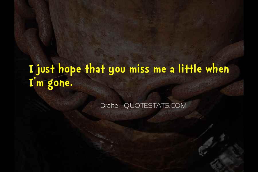 Miss Me When I'm Gone Quotes #1753088