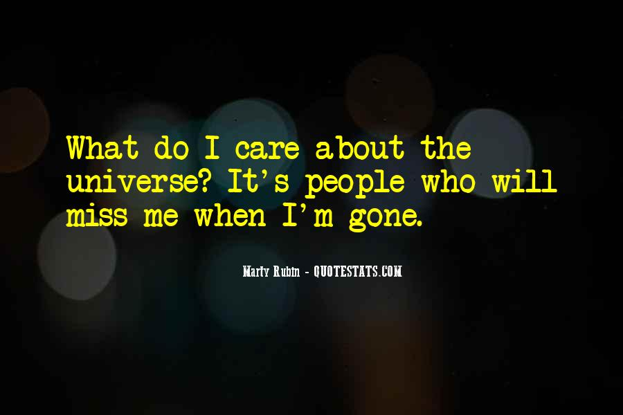 Miss Me When I'm Gone Quotes #1761182