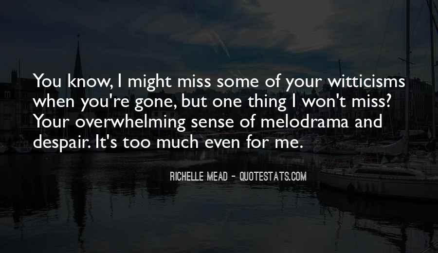 Miss Me When I'm Gone Quotes #749469
