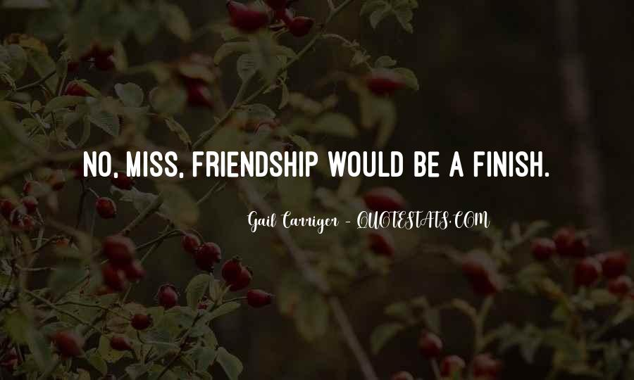 Miss Our Friendship Quotes #1743524