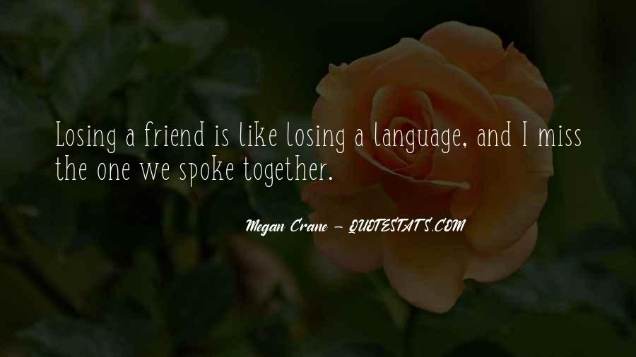 Miss Our Friendship Quotes #448002