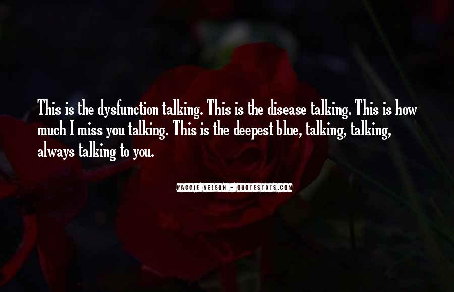 Miss Talking To Him Quotes #1368293