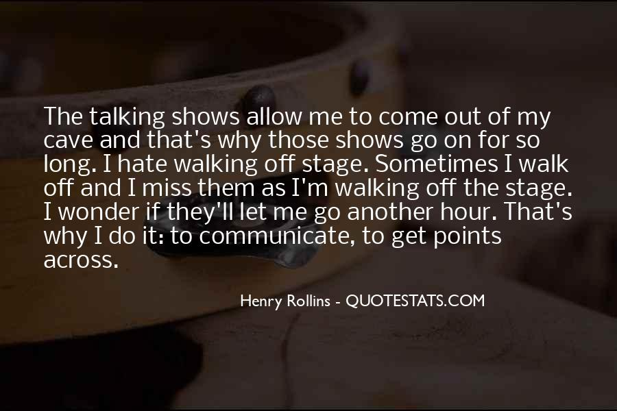 Miss Talking To Him Quotes #1510837