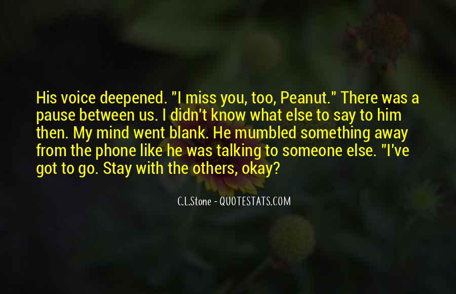 Miss Talking To Him Quotes #1573578