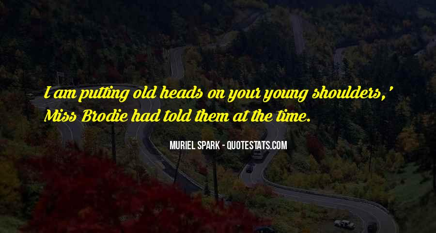 Miss The Old Time Quotes #1468817