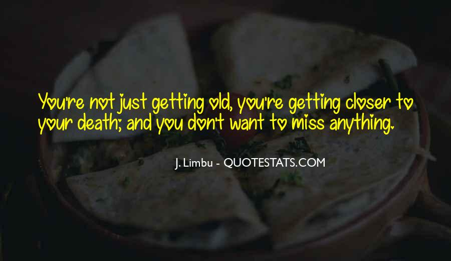 Miss The Old Time Quotes #1504873