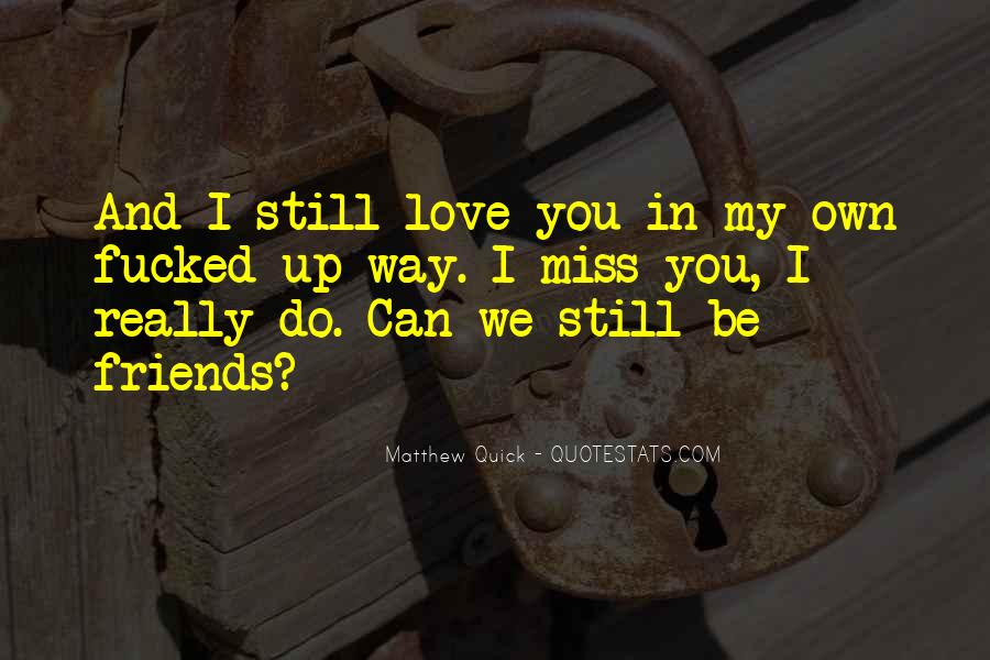 Miss You All Friends Quotes #398066