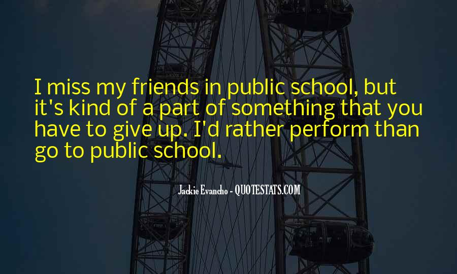 Miss You School Friends Quotes #1530090