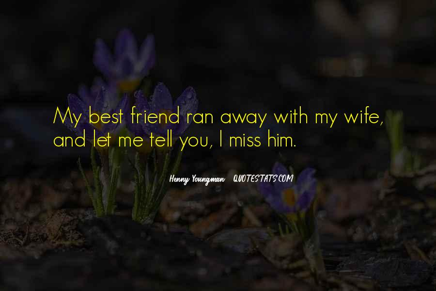 Miss You When You're Away Quotes #590449