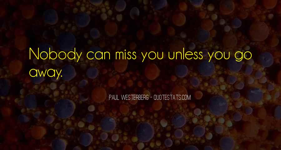 Miss You When You're Away Quotes #820861