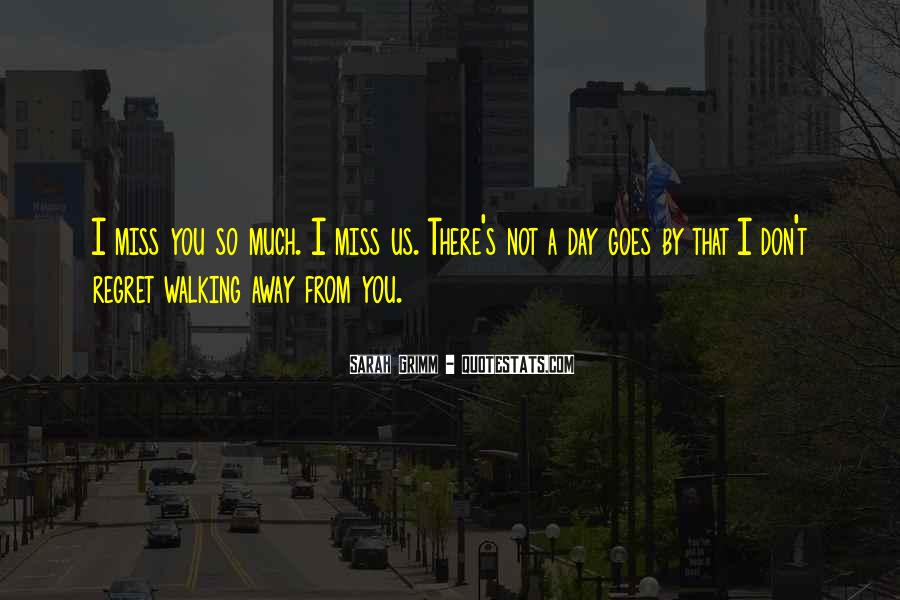 Miss You When You're Away Quotes #861253