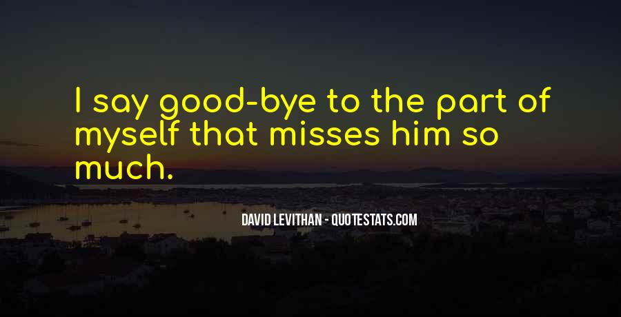 Misses Him Quotes #1197969