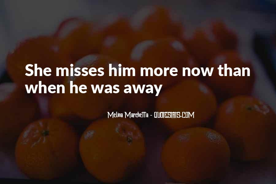 Misses Him Quotes #700262