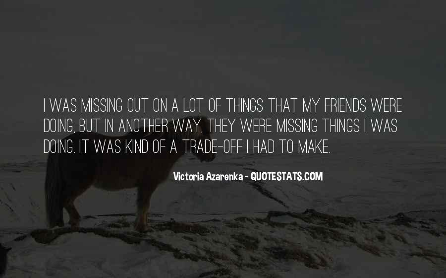 Missing All My Friends Quotes #504776