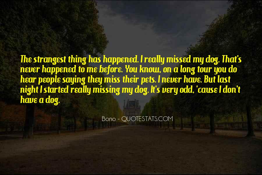 Missing My Dogs Quotes #1589405