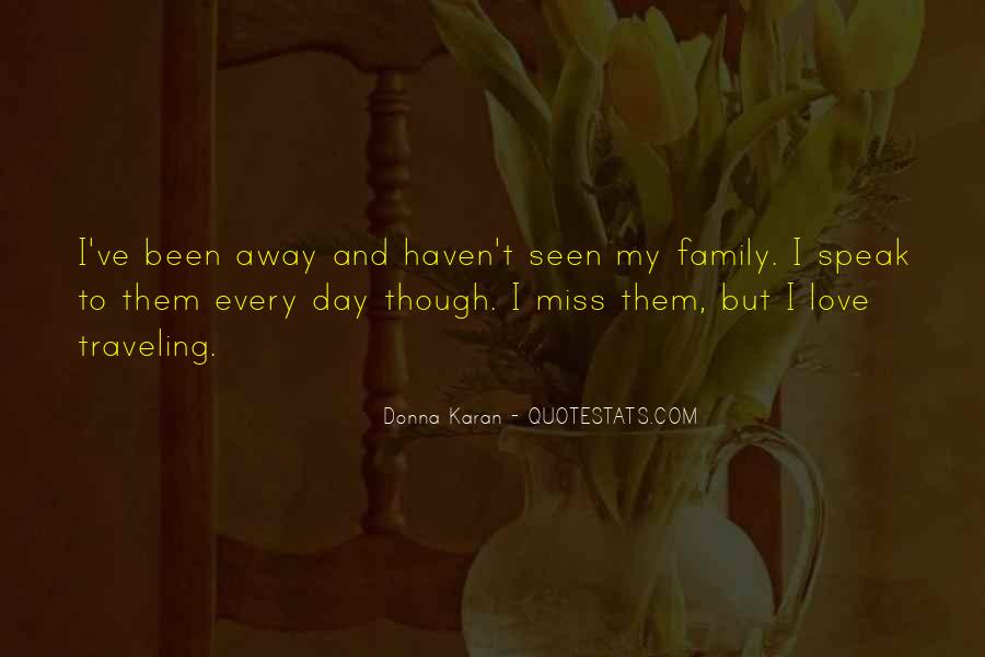 Missing My Family So Much Quotes #1059424