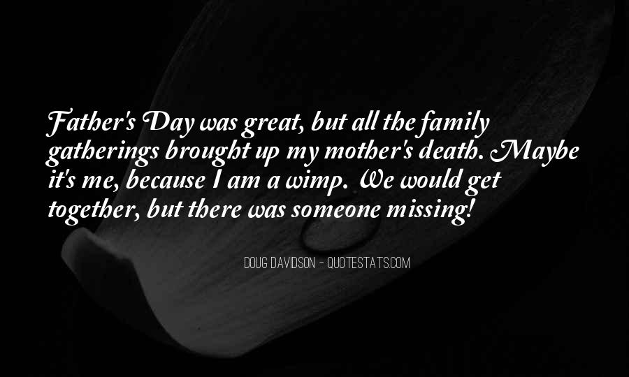 Missing My Family So Much Quotes #13805