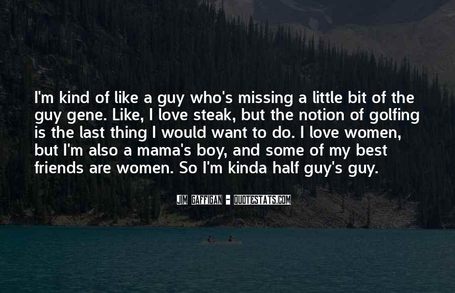 Missing My Guy Quotes #1617945