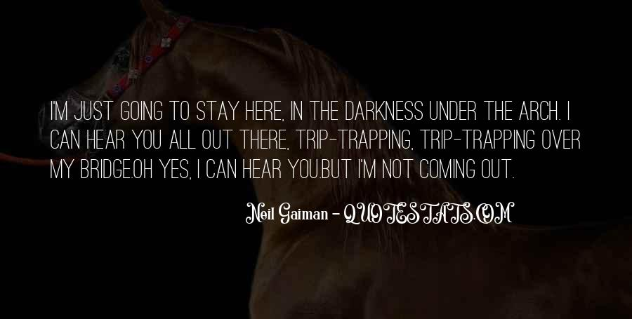 Quotes About Coming Out Of The Darkness #1185723
