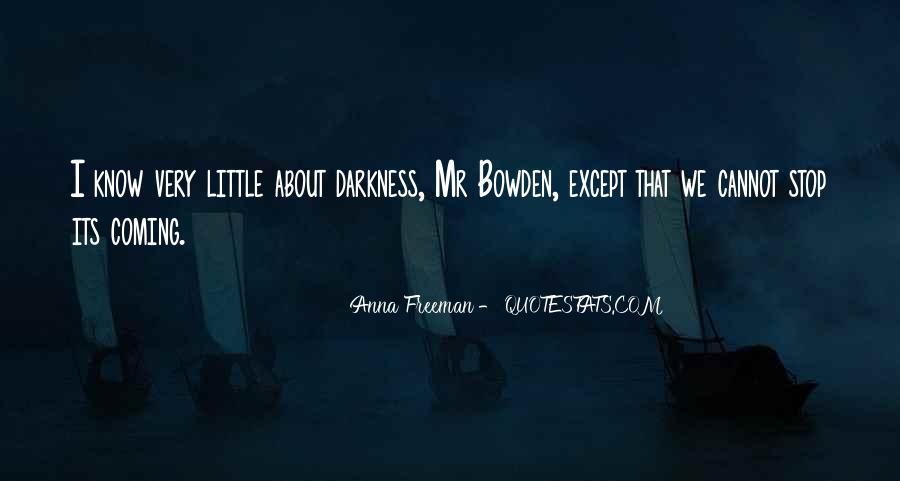 Quotes About Coming Out Of The Darkness #12567