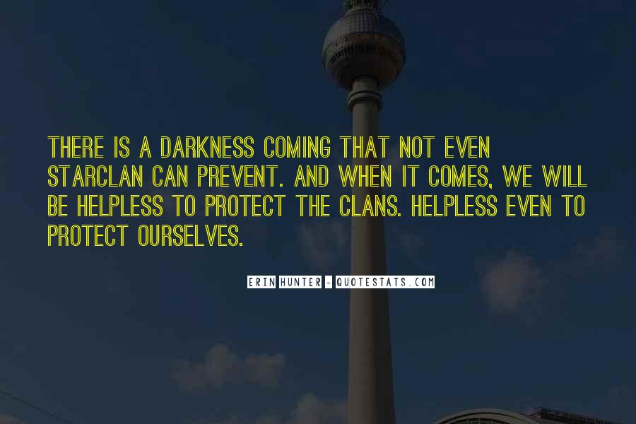 Quotes About Coming Out Of The Darkness #151966