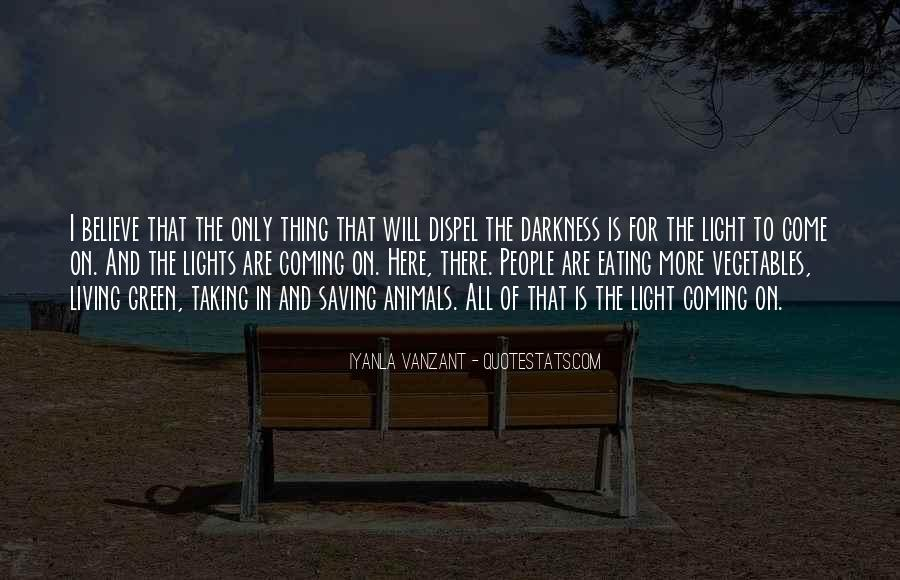 Quotes About Coming Out Of The Darkness #163219