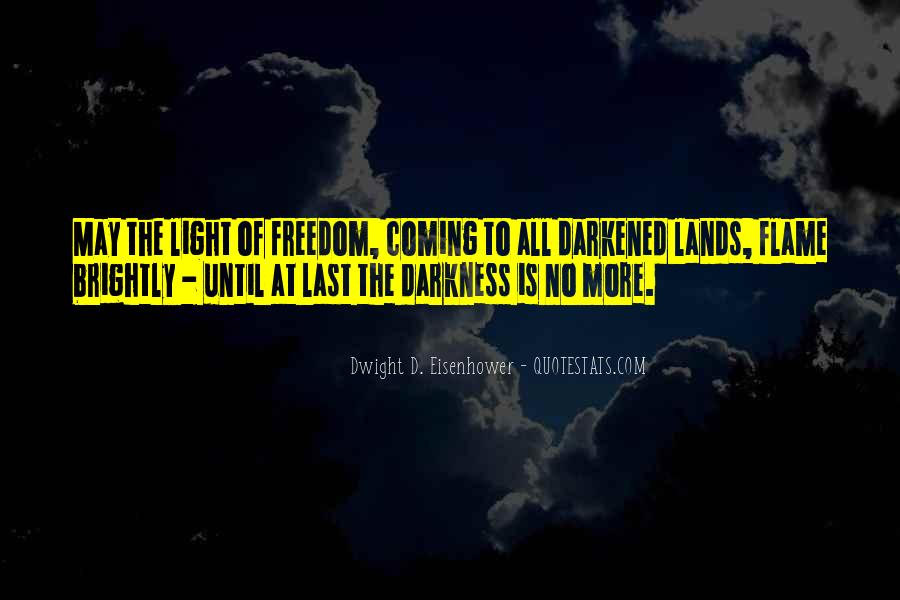 Quotes About Coming Out Of The Darkness #518496