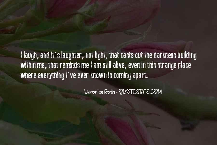Quotes About Coming Out Of The Darkness #874203