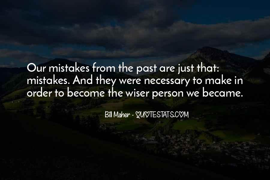 Mistakes Are Necessary Quotes #641066
