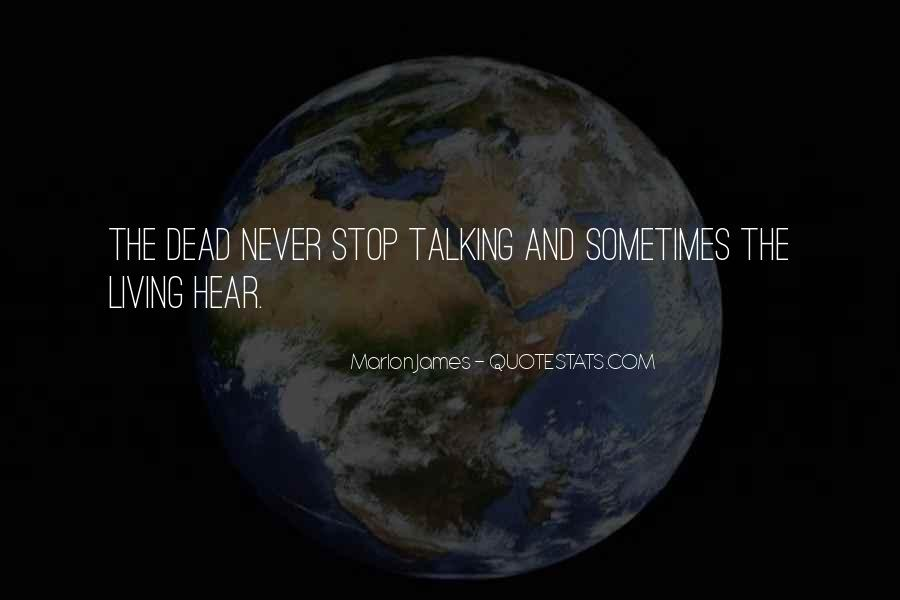 Quotes About Talking To The Dead #1288504