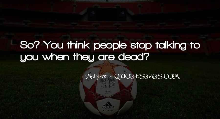 Quotes About Talking To The Dead #1298662