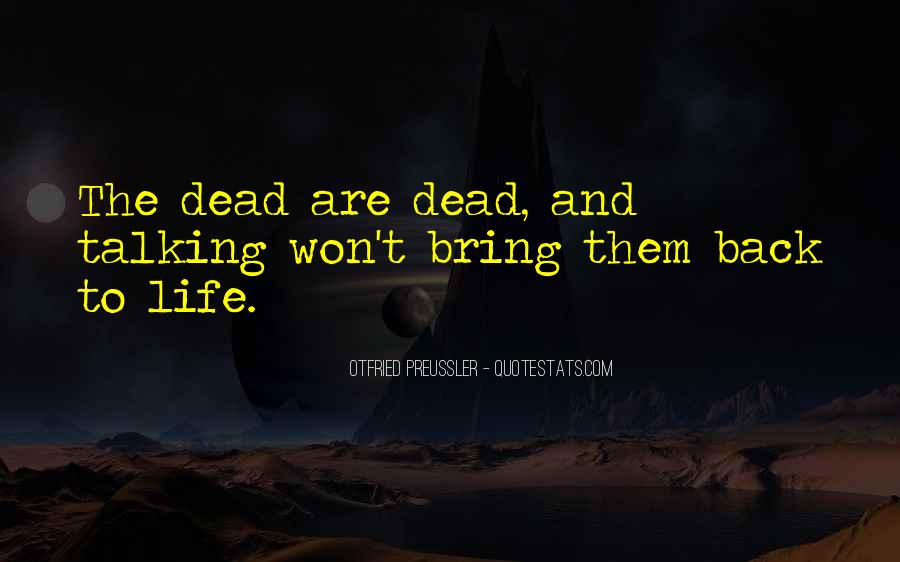 Quotes About Talking To The Dead #6729