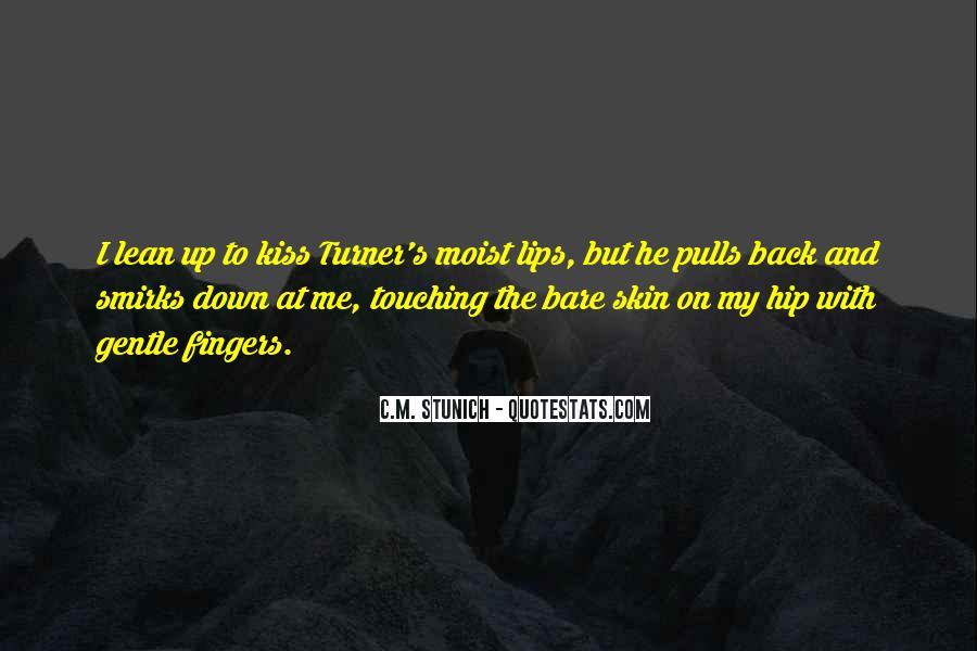 Moist Lips Quotes #321178