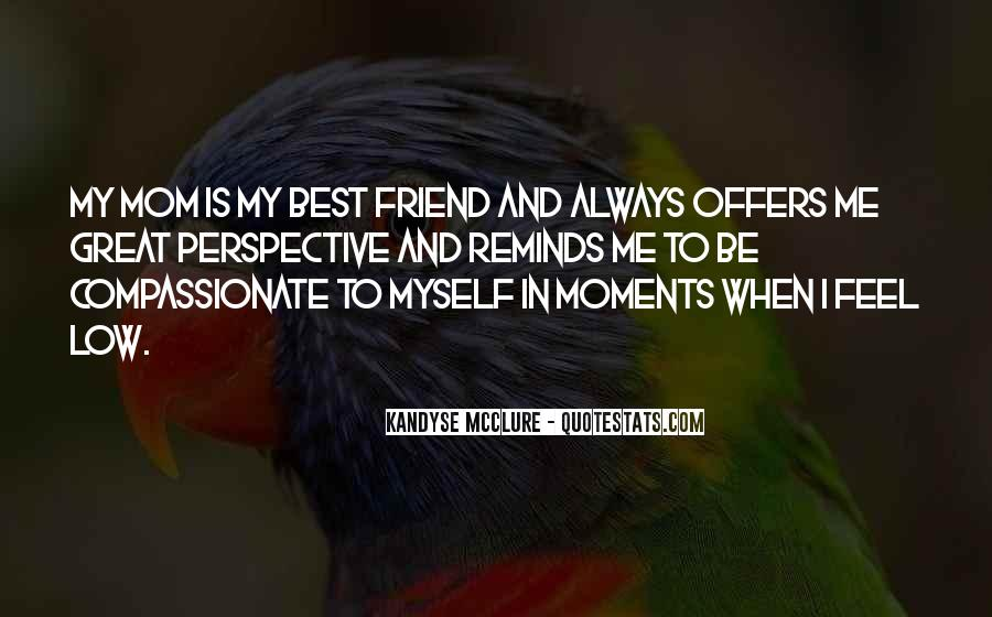 Mom As A Best Friend Quotes #1089246