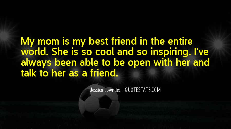 Mom As A Best Friend Quotes #1463187
