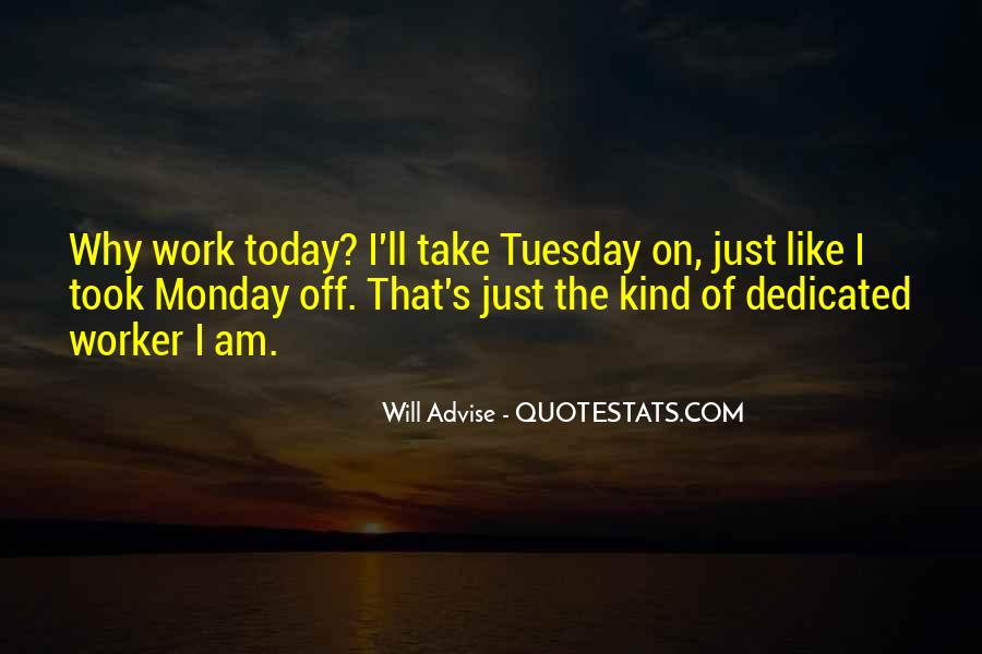 Monday Off Work Quotes #1700971