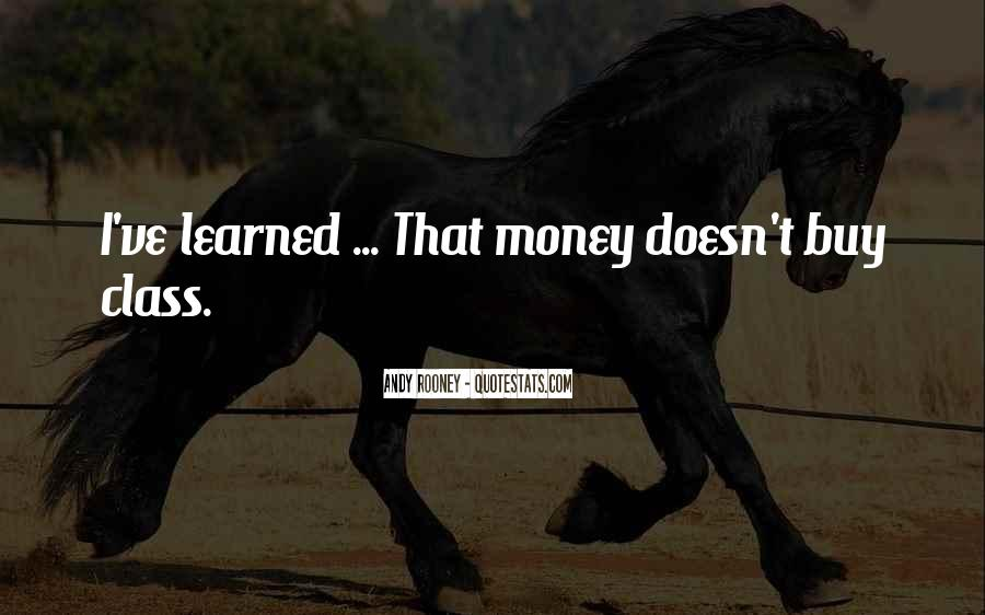 Money Doesn't Buy Class Quotes #1811838