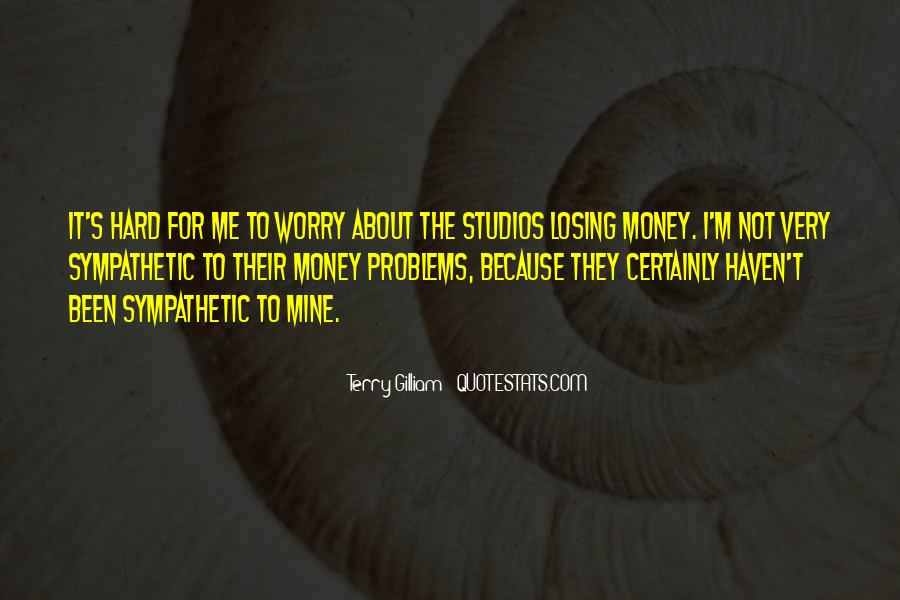 Money Is Not A Problem Quotes #102665