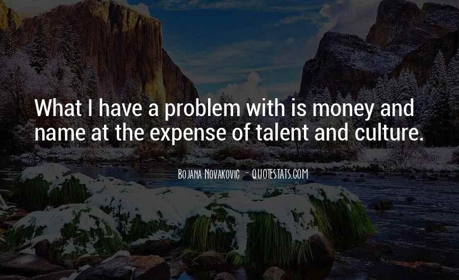 Money Is Not A Problem Quotes #111522